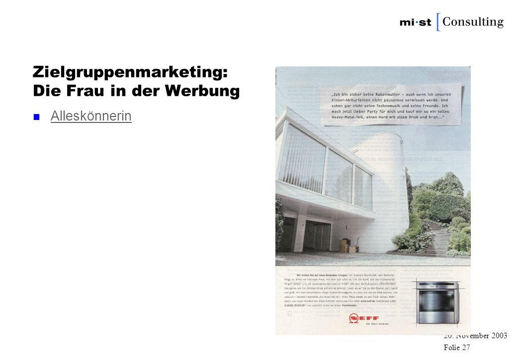 20. November 2003 zfbt Folie 26 Zielgruppenmarketing: Die Frau in der Werbung n Hausfrau und Mutter Hausfrau und Mutter