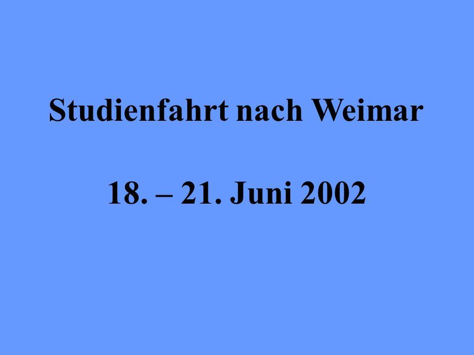 18. – 21. Juni 2002 Studienfahrt nach Weimar