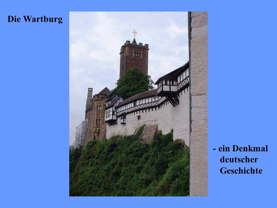 Die Wartburg - ein Denkmal deutscher Geschichte