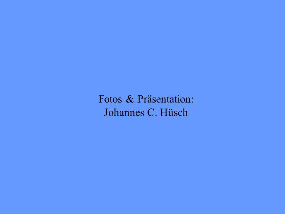 Fotos & Präsentation: Johannes C. Hüsch