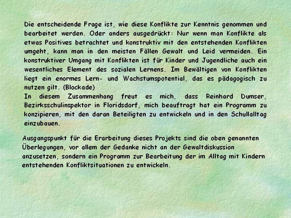 §In Kürze wird es dazu auch Informationsmaterial geben, welches bei der Projektleiterin, Frau Leora Eger, über den §Stadtschulrat für Wien §14.