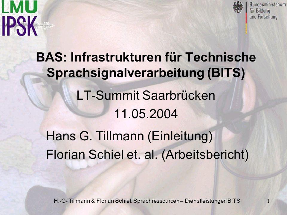 H.-G- Tillmann & Florian Schiel: Sprachressourcen – Dienstleistungen BITS1 BAS: Infrastrukturen für Technische Sprachsignalverarbeitung (BITS) LT-Summ