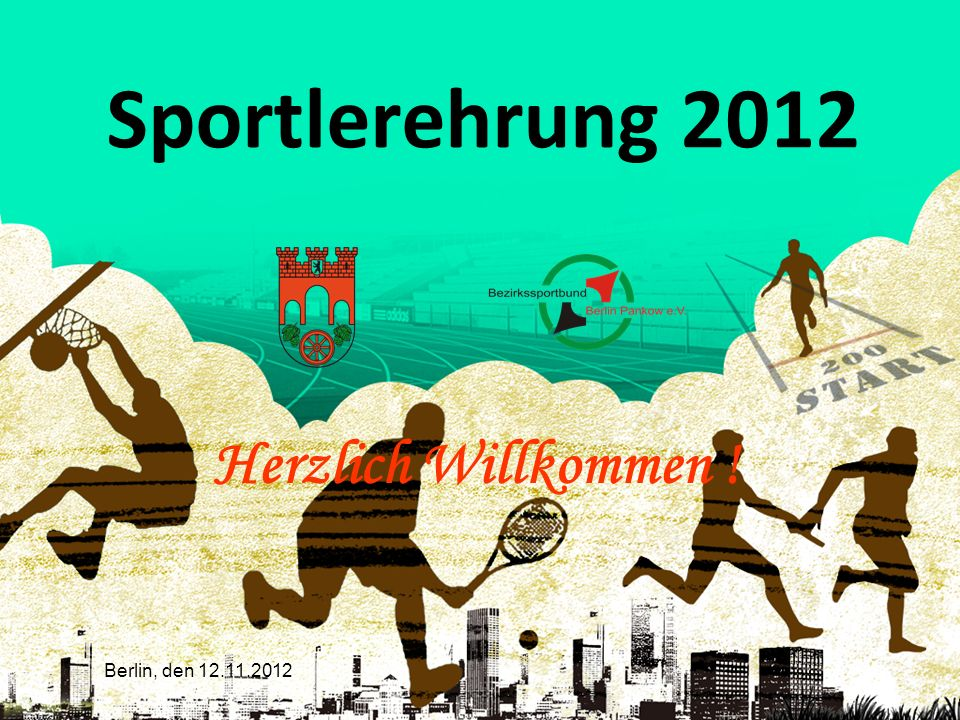 Berlin, den 12.11.2012 Sportlerehrung 2012 Herzlich Willkommen !