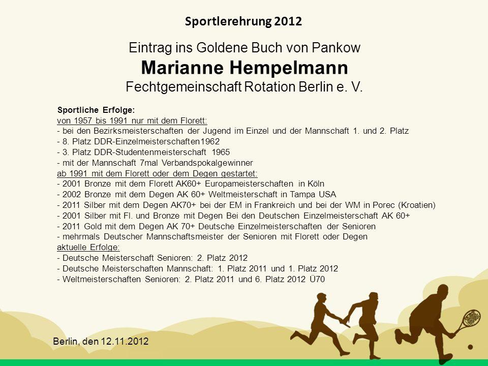 Berlin, den 12.11.2012 Sportlerehrung 2012 Eintrag ins Goldene Buch von Pankow Marianne Hempelmann Fechtgemeinschaft Rotation Berlin e. V. Sportliche