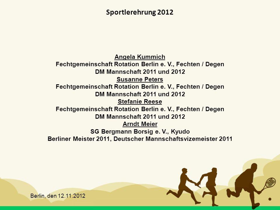 Berlin, den 12.11.2012 Sportlerehrung 2012 Angela Kummich Fechtgemeinschaft Rotation Berlin e. V., Fechten / Degen DM Mannschaft 2011 und 2012 Susanne