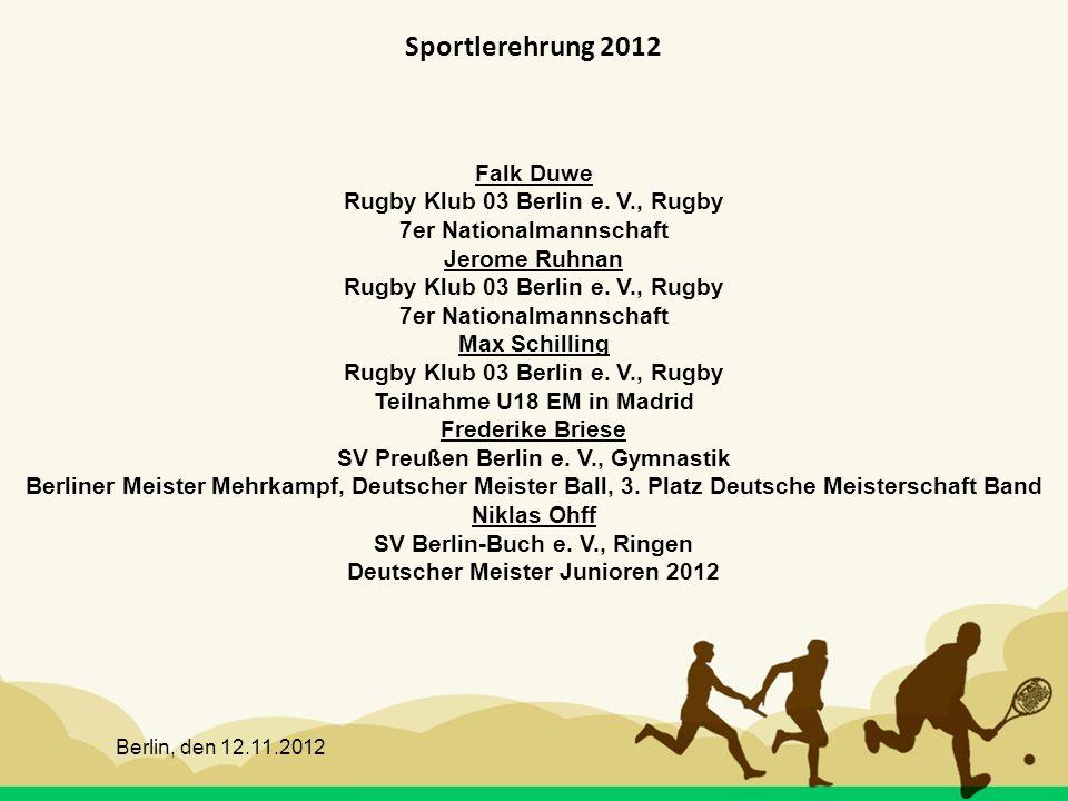 Berlin, den 12.11.2012 Sportlerehrung 2012 Falk Duwe Rugby Klub 03 Berlin e. V., Rugby 7er Nationalmannschaft Jerome Ruhnan Rugby Klub 03 Berlin e. V.