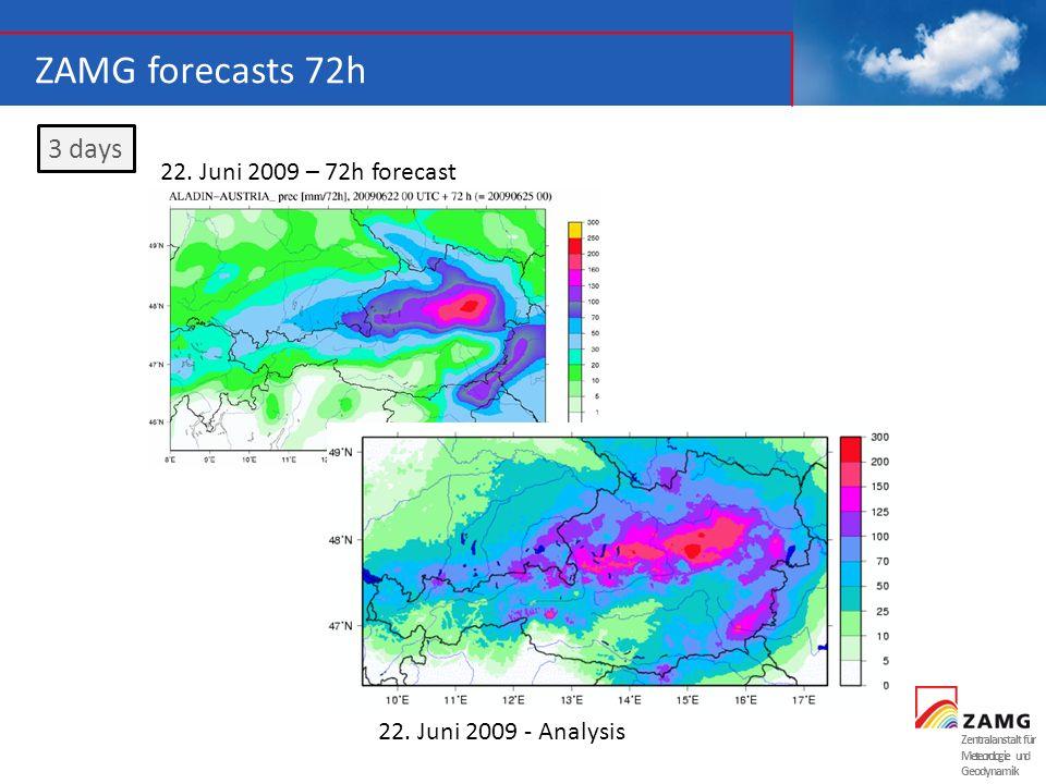 Zentralanstalt für Meteorologie und Geodynamik ZAMG forecasts 72h 3 days 22. Juni 2009 – 72h forecast 22. Juni 2009 - Analysis