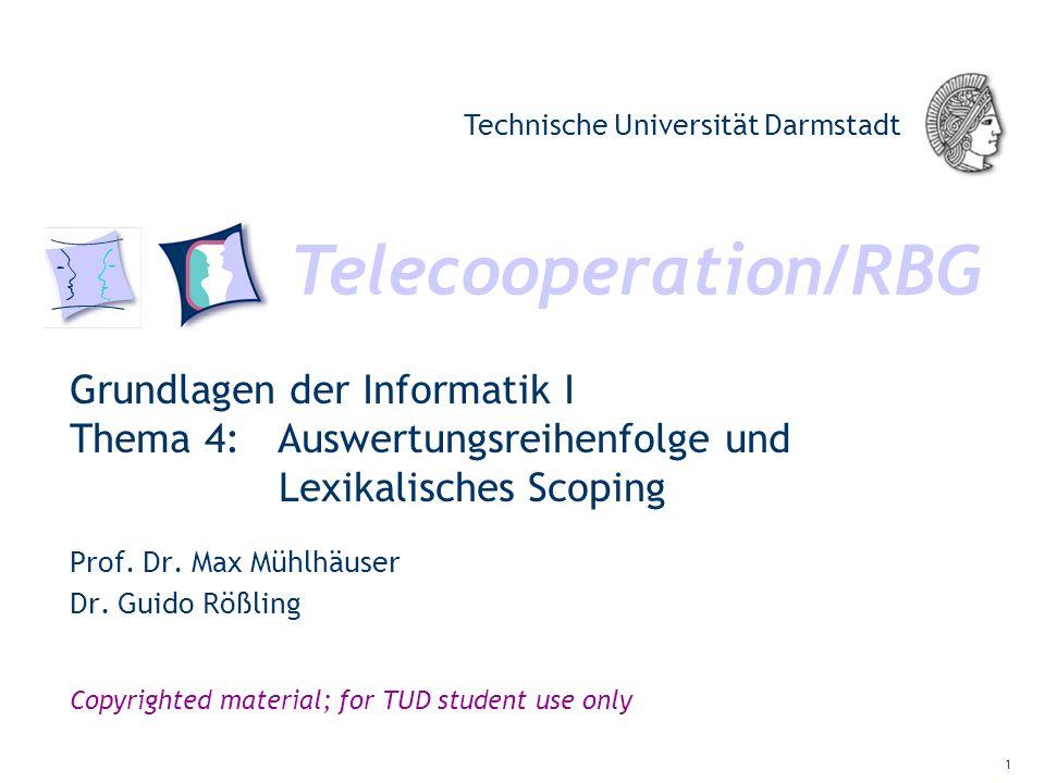 Telecooperation/RBG Technische Universität Darmstadt Copyrighted material; for TUD student use only Grundlagen der Informatik I Thema 4: Auswertungsre