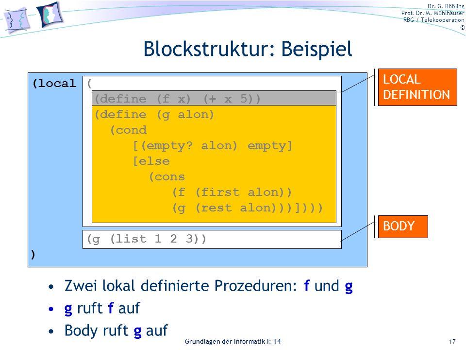 Dr. G. Rößling Prof. Dr. M. Mühlhäuser RBG / Telekooperation © Grundlagen der Informatik I: T4 Blockstruktur: Beispiel Zwei lokal definierte Prozedure