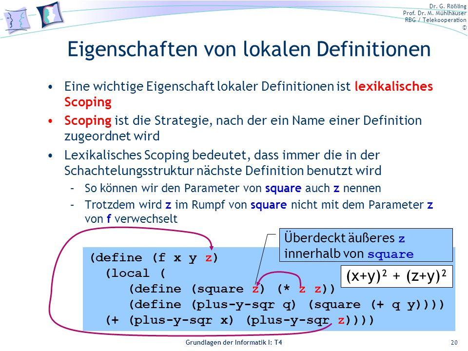 Dr. G. Rößling Prof. Dr. M. Mühlhäuser RBG / Telekooperation © Grundlagen der Informatik I: T4 Eigenschaften von lokalen Definitionen Eine wichtige Ei