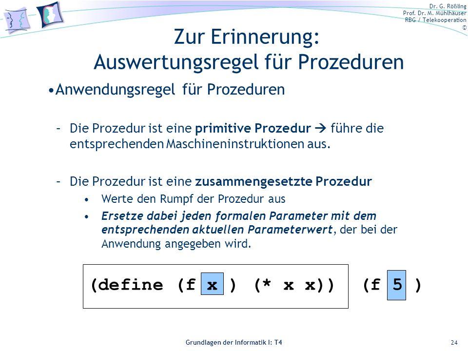 Dr. G. Rößling Prof. Dr. M. Mühlhäuser RBG / Telekooperation © Grundlagen der Informatik I: T4 Anwendungsregel für Prozeduren –Die Prozedur ist eine p