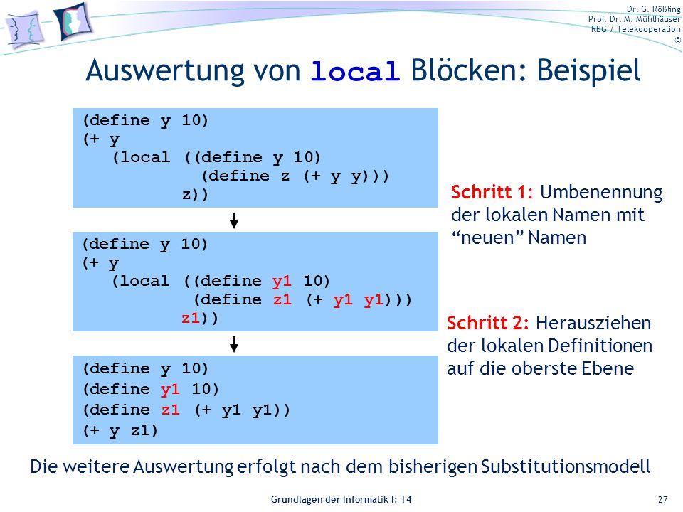 Dr. G. Rößling Prof. Dr. M. Mühlhäuser RBG / Telekooperation © Grundlagen der Informatik I: T4 Auswertung von local Blöcken: Beispiel 27 Schritt 1: Um
