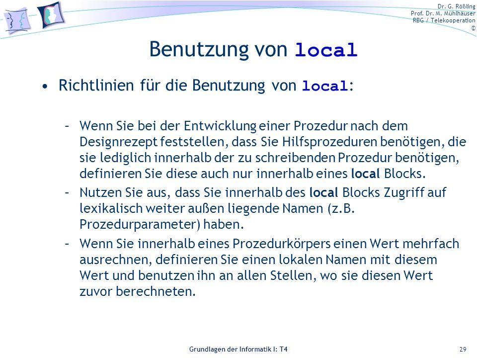 Dr. G. Rößling Prof. Dr. M. Mühlhäuser RBG / Telekooperation © Grundlagen der Informatik I: T4 Benutzung von local Richtlinien für die Benutzung von l