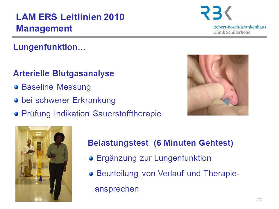 LAM ERS Leitlinien 2010 Management Lungenfunktion… Arterielle Blutgasanalyse Baseline Messung bei schwerer Erkrankung Prüfung Indikation Sauerstoffthe