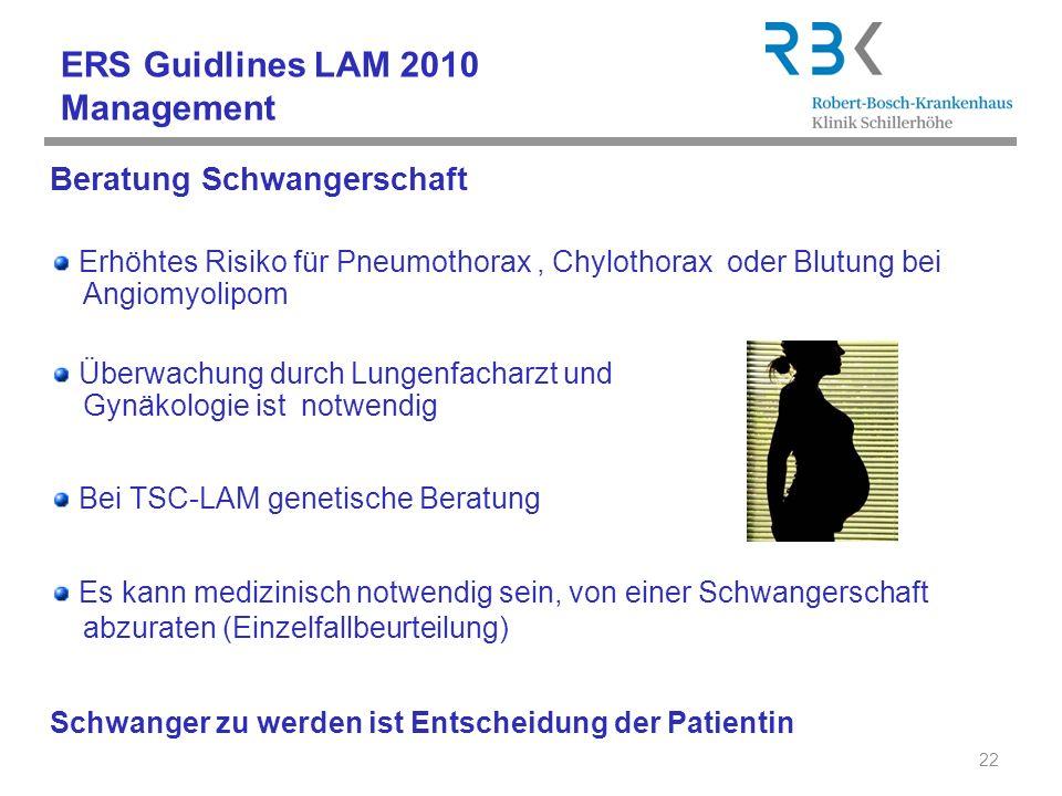 Beratung Schwangerschaft Erhöhtes Risiko für Pneumothorax, Chylothorax oder Blutung bei Angiomyolipom Überwachung durch Lungenfacharzt und Gynäkologie