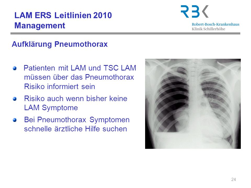 LAM ERS Leitlinien 2010 Management Aufklärung Pneumothorax Patienten mit LAM und TSC LAM müssen über das Pneumothorax Risiko informiert sein Risiko au