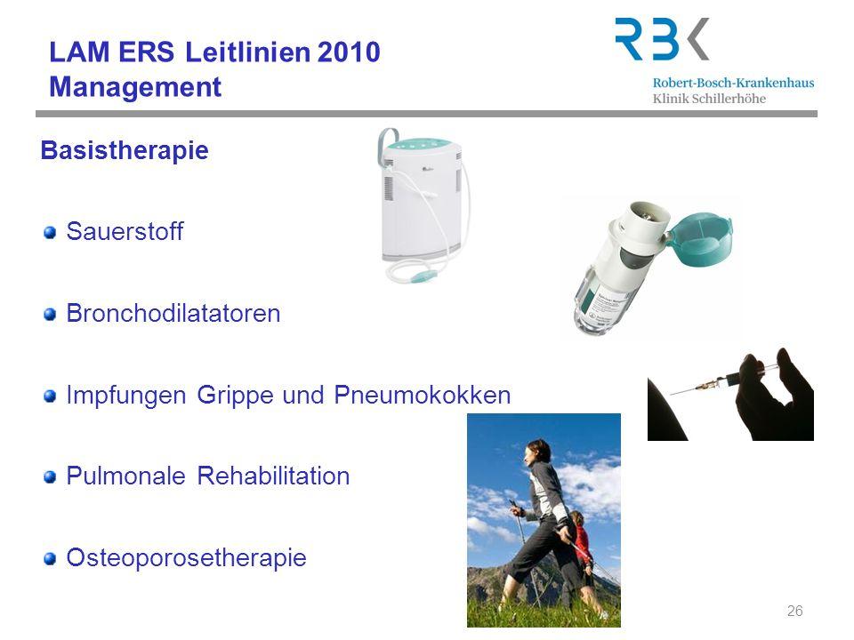 LAM ERS Leitlinien 2010 Management Basistherapie Sauerstoff Bronchodilatatoren Impfungen Grippe und Pneumokokken Pulmonale Rehabilitation Osteoporoset