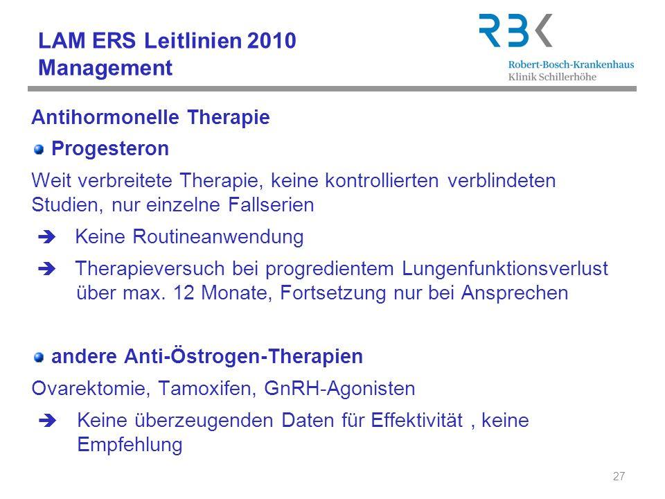 LAM ERS Leitlinien 2010 Management Antihormonelle Therapie Progesteron Weit verbreitete Therapie, keine kontrollierten verblindeten Studien, nur einze