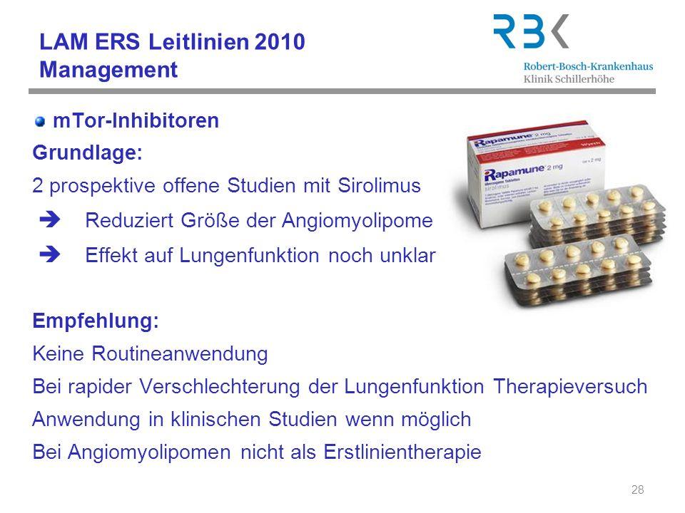 LAM ERS Leitlinien 2010 Management mTor-Inhibitoren Grundlage: 2 prospektive offene Studien mit Sirolimus Reduziert Größe der Angiomyolipome Effekt au