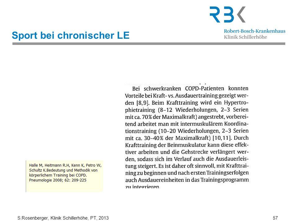 S.Rosenberger, Klinik Schillerhöhe, PT, 2013 57 Sport bei chronischer LE