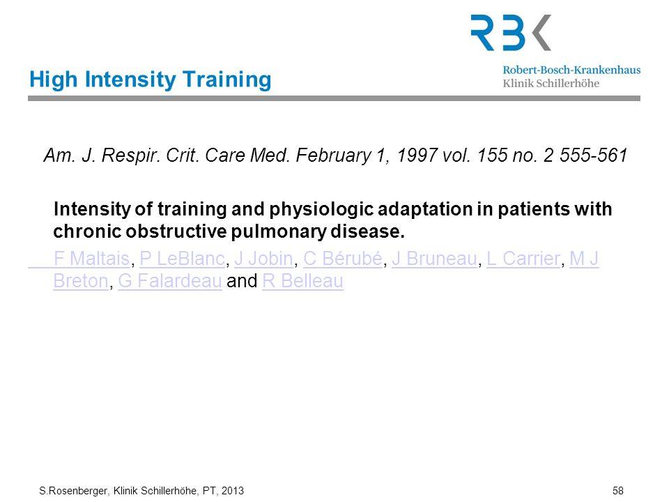 S.Rosenberger, Klinik Schillerhöhe, PT, 2013 58 High Intensity Training Am. J. Respir. Crit. Care Med. February 1, 1997 vol. 155 no. 2 555-561 Intensi
