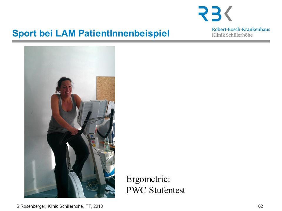 S.Rosenberger, Klinik Schillerhöhe, PT, 2013 62 Sport bei LAM PatientInnenbeispiel Ergometrie: PWC Stufentest 62