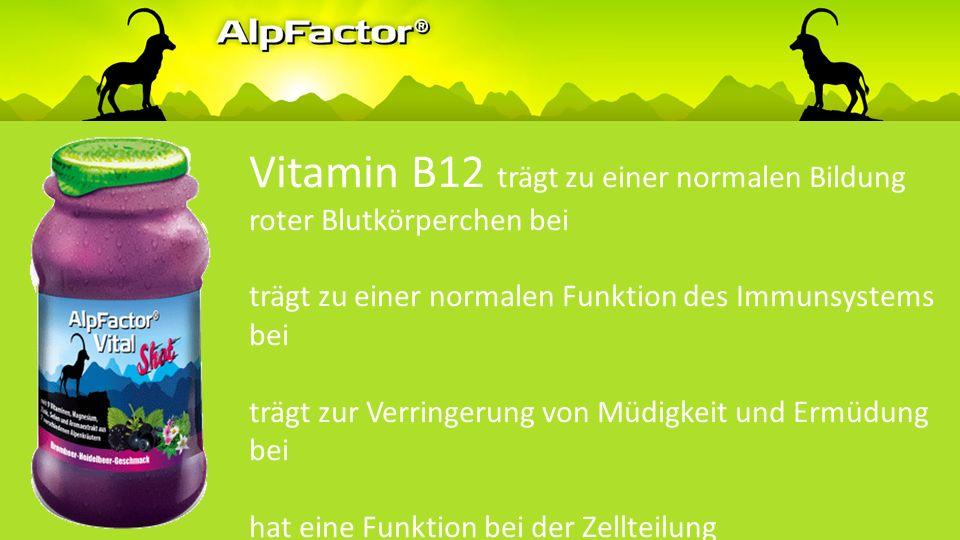 Vitamin B12 trägt zu einem normalen Energiestoffwechsel bei trägt zu einer normalen Funktion des Nervensystems bei trägt zur normalen psychischen Funktion bei trägt zu einem normalen Homocystein-Stoffwechsel bei