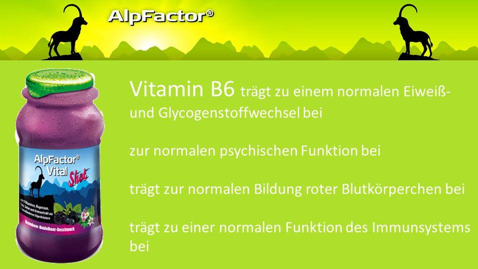 Vitamin B6 trägt zu einer normalen Funktion des Nervensystems bei trägt zu einer normalen Cystein-Synthese bei trägt zu einem normalen Energiestoffwechsel bei trägt zu einem normalen Homocystein-Stoffwechsel bei