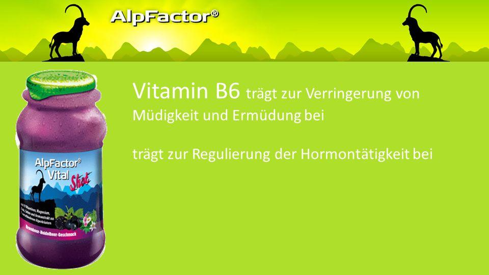 Vitamin B6 trägt zu einem normalen Eiweiß- und Glycogenstoffwechsel bei zur normalen psychischen Funktion bei trägt zur normalen Bildung roter Blutkör