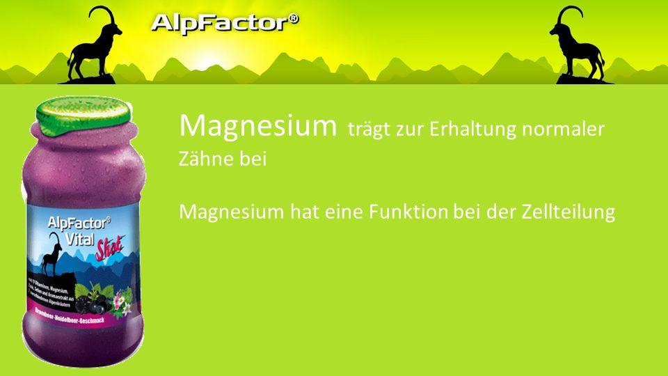 Magnesium trägt zu einer normalen Muskelfunktion bei trägt zu einer normalen Eiweißsynthese bei trägt zur normalen psychischen Funktion bei trägt zur