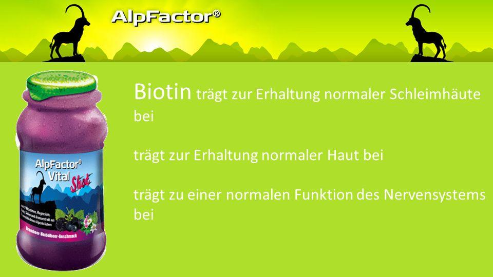 Biotin trägt zu einem normalen Energiestoffwechsel bei trägt zur normalen psychischen Funktion bei trägt zu einem normalen Stoffwechsel von Makronährstoffen bei trägt zur Erhaltung normaler Haare bei