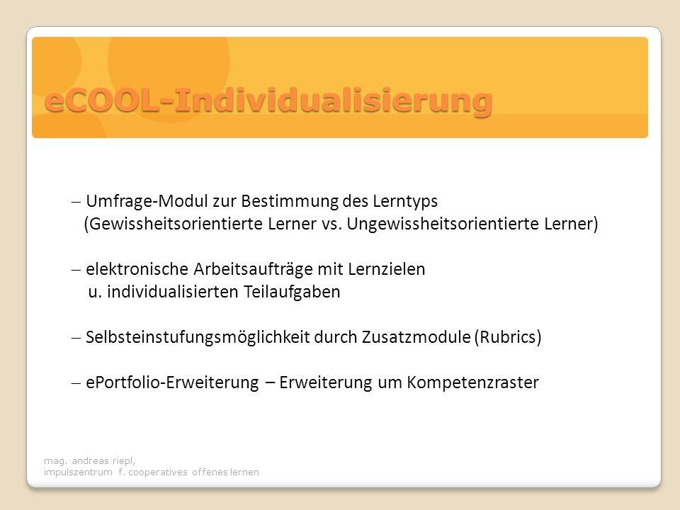 mag. andreas riepl, impulszentrum f. cooperatives offenes lernen eCOOL-Individualisierung Umfrage-Modul zur Bestimmung des Lerntyps (Gewissheitsorient