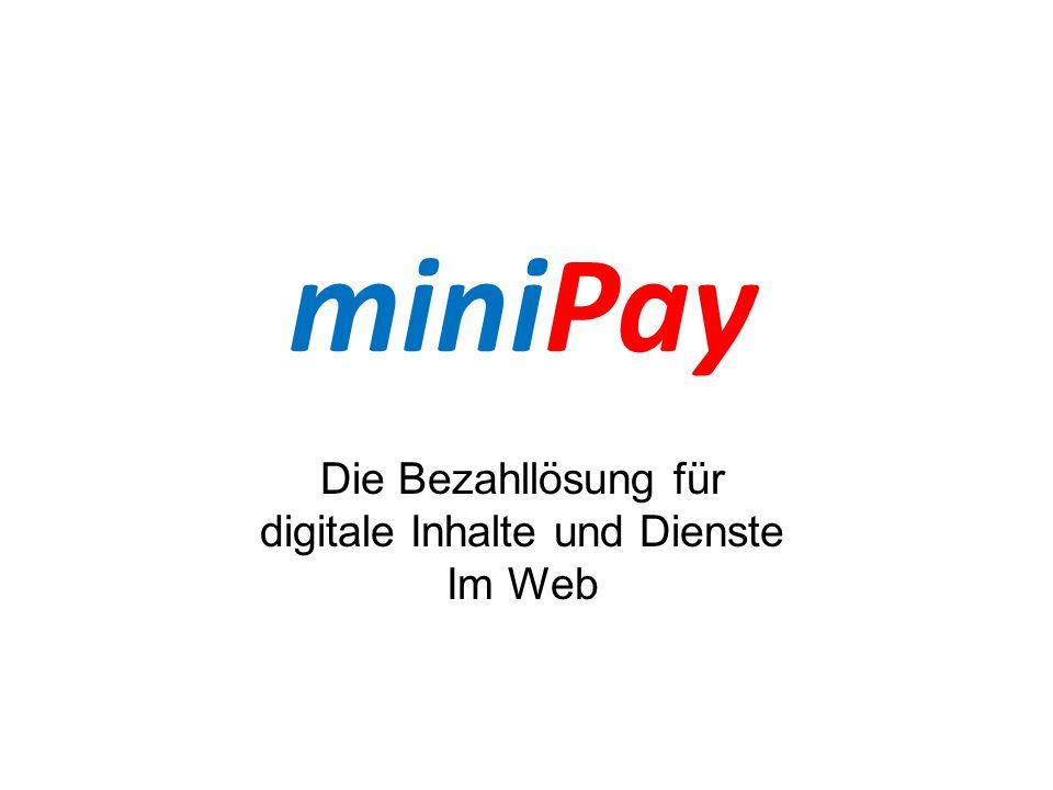 miniPay Die Bezahllösung für digitale Inhalte und Dienste Im Web
