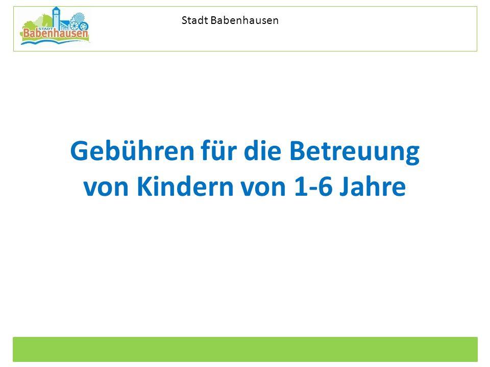 Kommunale Dienstleistungen Eigenbetrieb der Stadt Babenhausen Betriebszweig Stadtentwässerung Stadt Babenhausen Gebühren für die Betreuung von Kindern