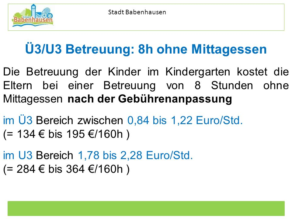 Kommunale Dienstleistungen Eigenbetrieb der Stadt Babenhausen Betriebszweig Stadtentwässerung Stadt Babenhausen Ü3/U3 Betreuung: 8h ohne Mittagessen D