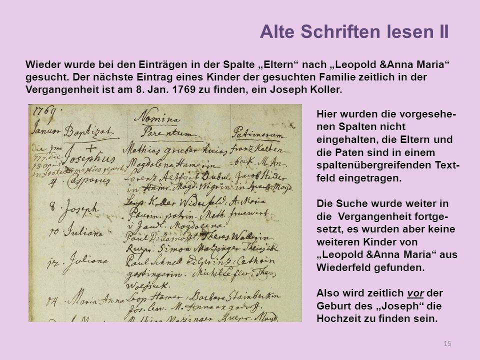 Wieder wurde bei den Einträgen in der Spalte Eltern nach Leopold &Anna Maria gesucht. Der nächste Eintrag eines Kinder der gesuchten Familie zeitlich