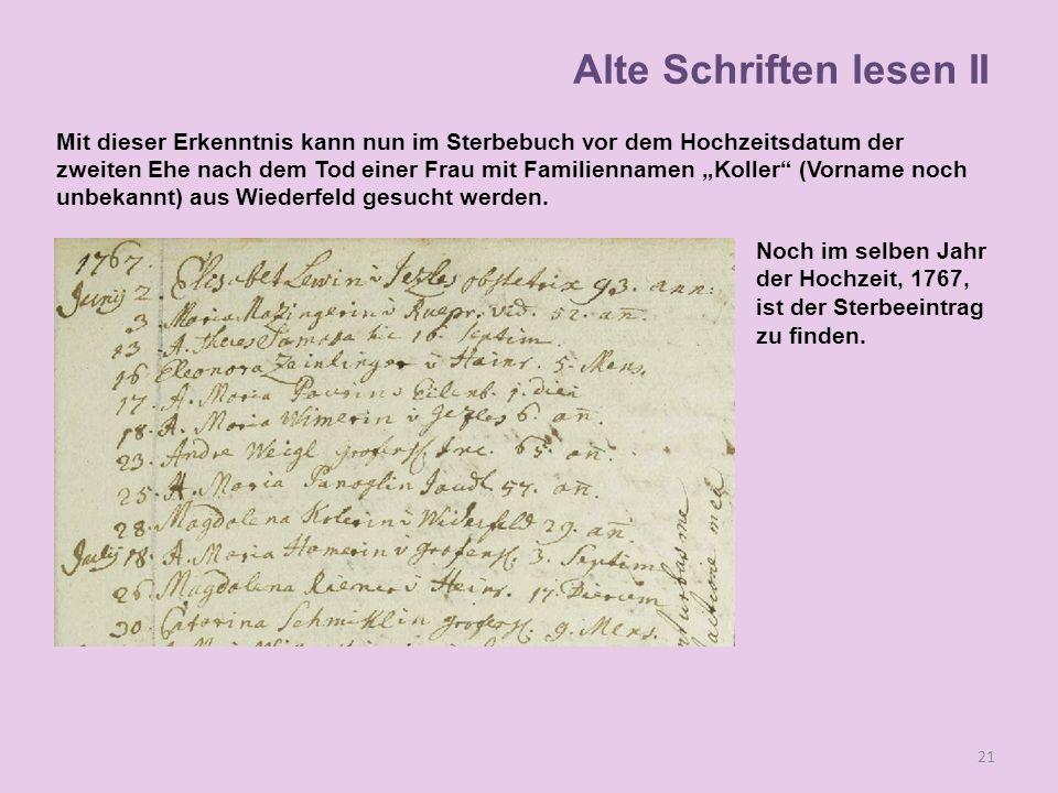 Mit dieser Erkenntnis kann nun im Sterbebuch vor dem Hochzeitsdatum der zweiten Ehe nach dem Tod einer Frau mit Familiennamen Koller (Vorname noch unb