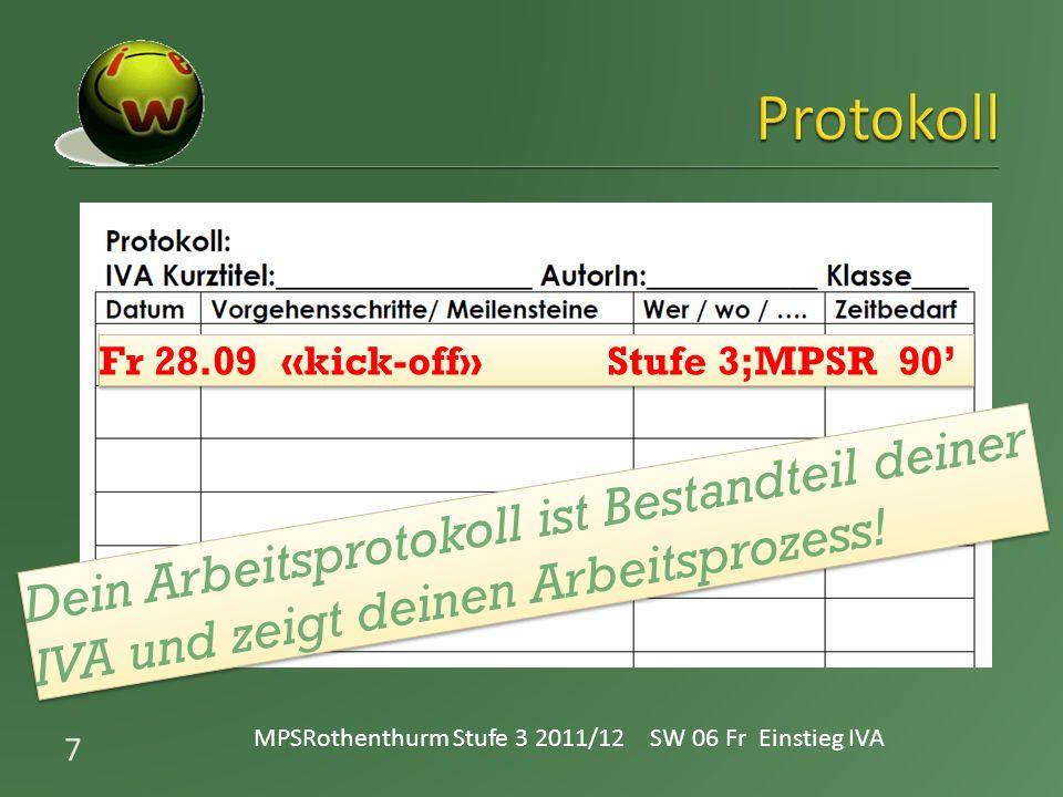 7 Fr 28.09 «kick-off» Stufe 3;MPSR 90 Dein Arbeitsprotokoll ist Bestandteil deiner IVA und zeigt deinen Arbeitsprozess!