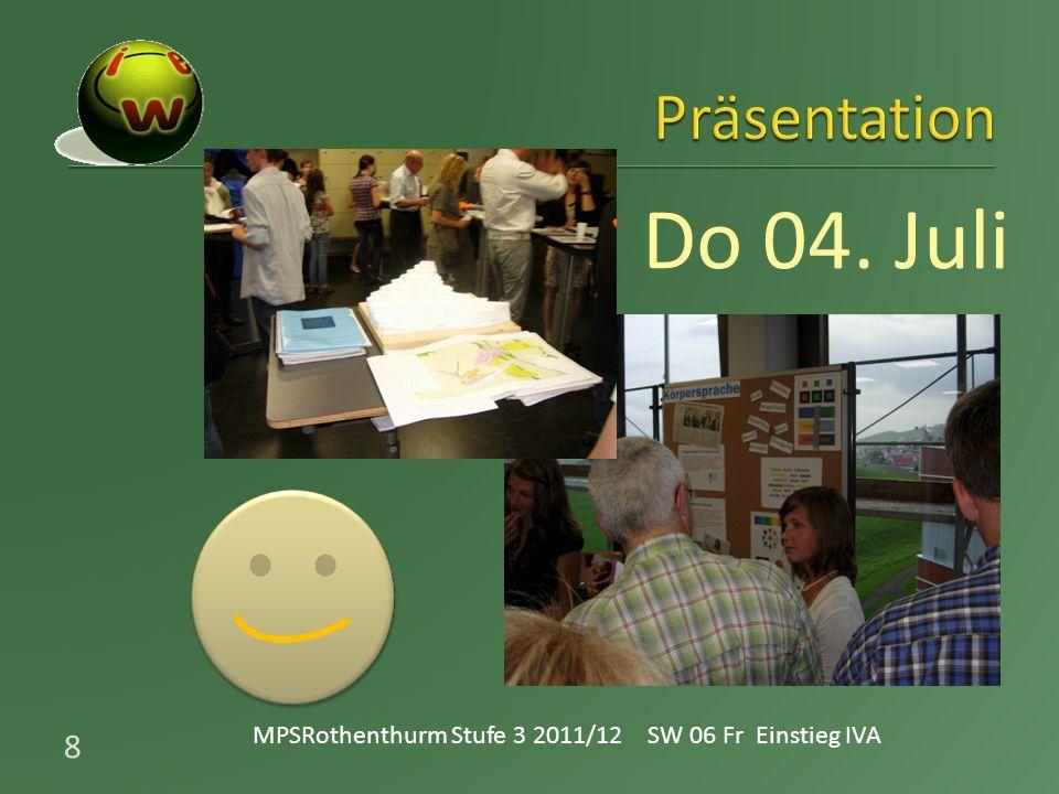 8 MPSRothenthurm Stufe 3 2011/12 SW 06 Fr Einstieg IVA Do 04. Juli
