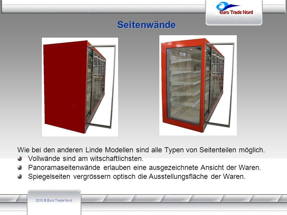 2010 © Euro Trade Nord Seitenwände Wie bei den anderen Linde Modellen sind alle Typen von Seitenteilen möglich. Vollwände sind am witschaftlichsten. P