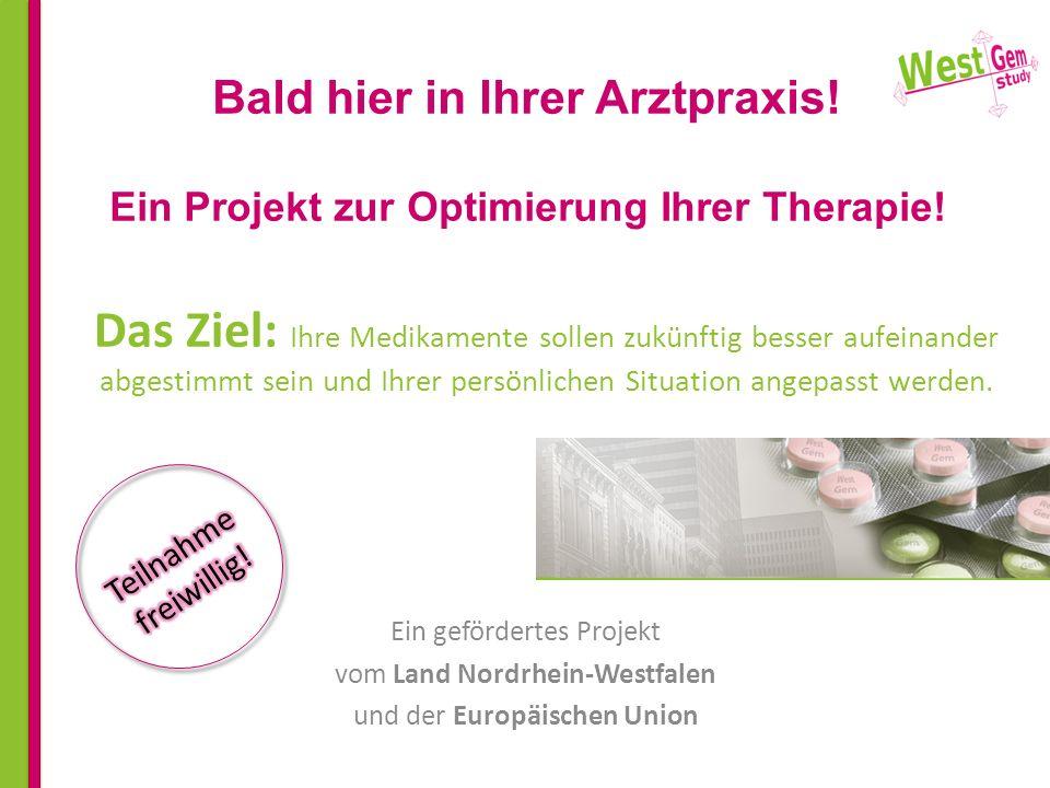 Bald hier in Ihrer Arztpraxis! Ein Projekt zur Optimierung Ihrer Therapie! Ein gefördertes Projekt vom Land Nordrhein-Westfalen und der Europäischen U