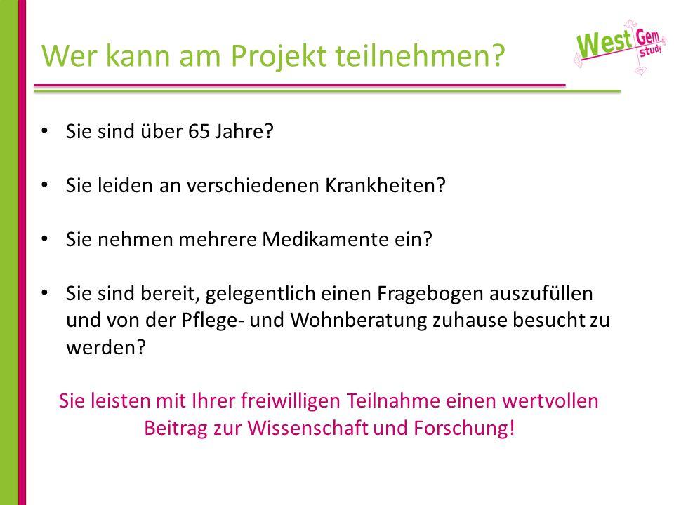 Wer kann am Projekt teilnehmen? Sie sind über 65 Jahre? Sie leiden an verschiedenen Krankheiten? Sie nehmen mehrere Medikamente ein? Sie sind bereit,