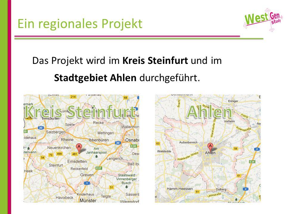 Ein regionales Projekt Das Projekt wird im Kreis Steinfurt und im Stadtgebiet Ahlen durchgeführt.