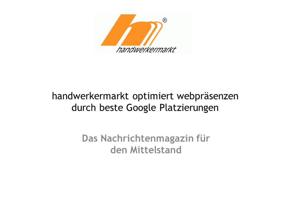 handwerkermarkt optimiert webpräsenzen durch beste Google Platzierungen Das Nachrichtenmagazin für den Mittelstand