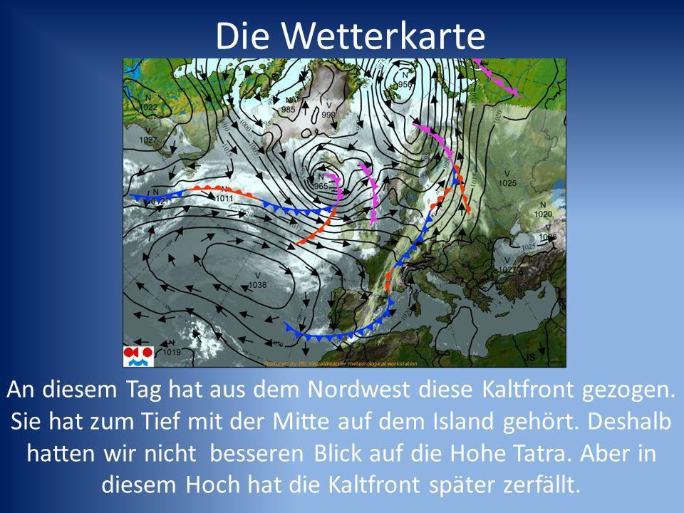 Die Wetterkarte An diesem Tag hat aus dem Nordwest diese Kaltfront gezogen.