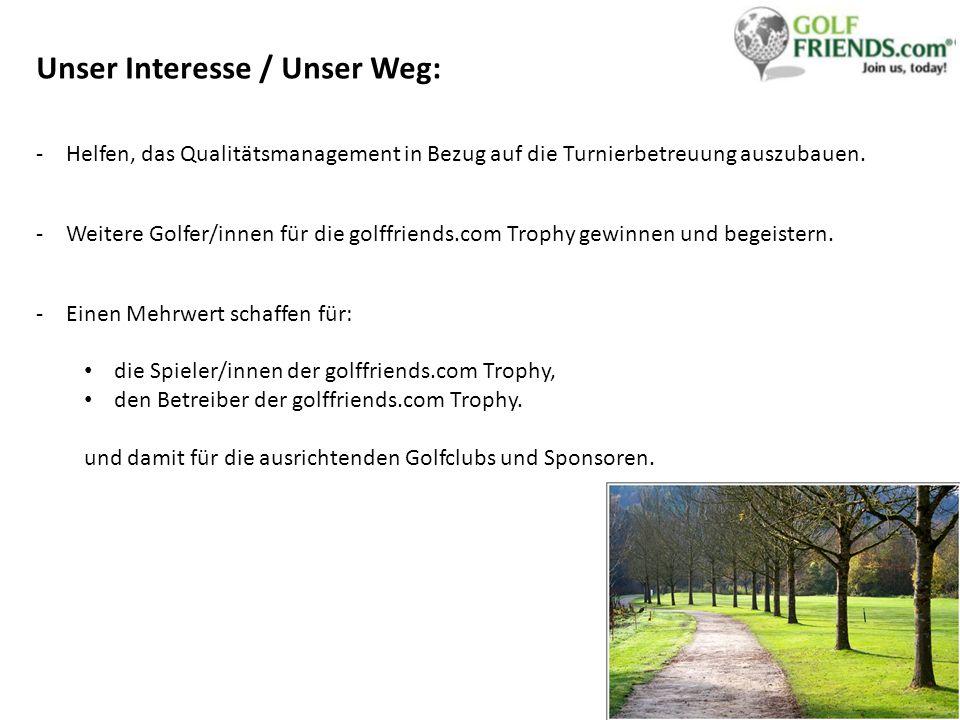 Unser Interesse / Unser Weg: -Helfen, das Qualitätsmanagement in Bezug auf die Turnierbetreuung auszubauen.