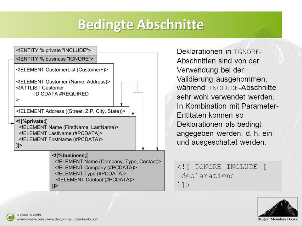 Bedingte Abschnitte Deklarationen in IGNORE - Abschnitten sind von der Verwendung bei der Validierung ausgenommen, während INCLUDE -Abschnitte sehr wo