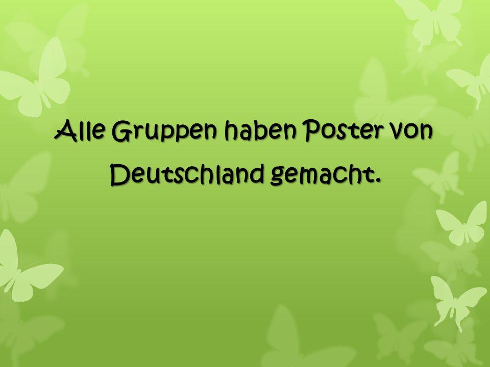 Alle Gruppen haben Poster von Deutschland gemacht.