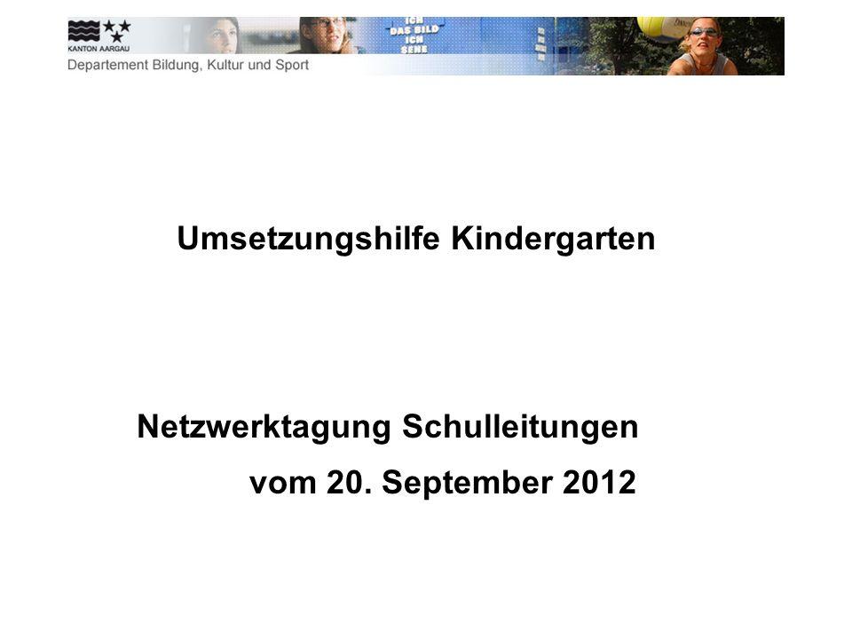Umsetzungshilfe Kindergarten Netzwerktagung Schulleitungen vom 20. September 2012