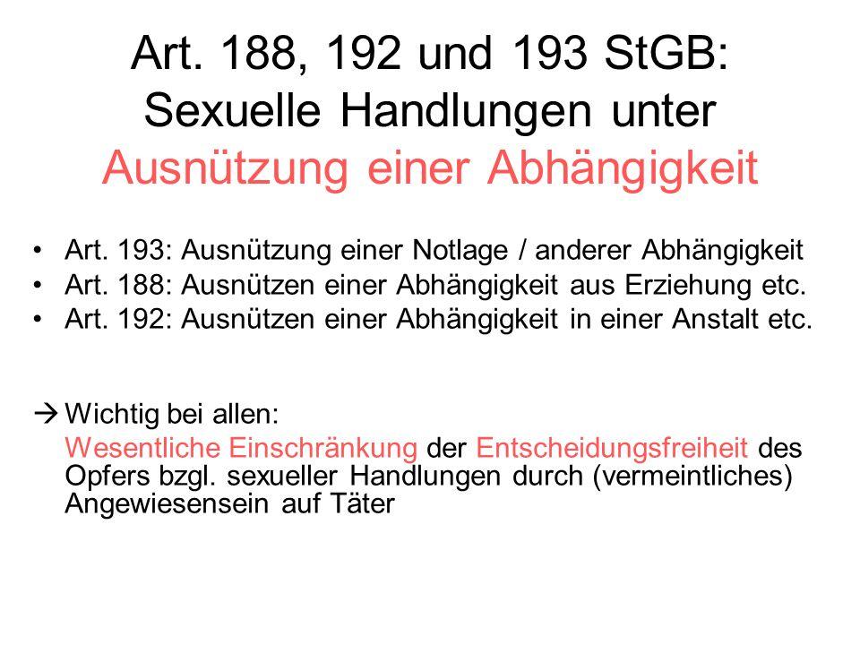 Art.188, 192 und 193 StGB: Sexuelle Handlungen unter Ausnützung einer Abhängigkeit Art.